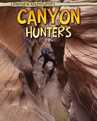 Canyon Hunters By Ganeri, Anita