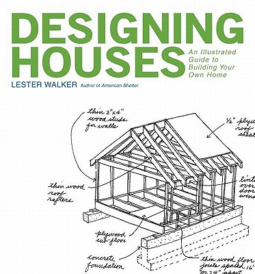 Designing a House By Walker, Lester R.