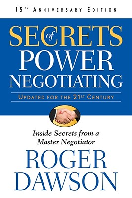 Secrets of Power Negotiating By Dawson, Roger